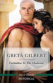 Forbidden To The Gladiator by [Greta Gilbert]