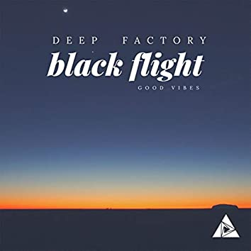 Black Flight (Good Vibes)
