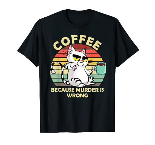 Café porque el asesinato está mal Gracioso gato bebiendo Camiseta