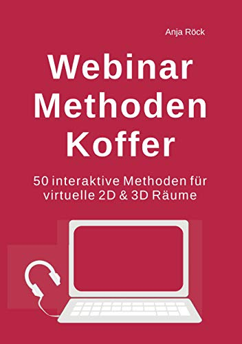 Webinar Methoden Koffer: 50 interaktive Methoden für virtuelle 2D & 3D Räume