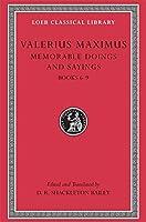 Memorable Doings and Sayings, Volume II: Books 6-9 (Loeb Classical Library)