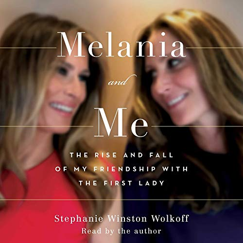 Melania and Me Audiobook By Stephanie Winston Wolkoff cover art