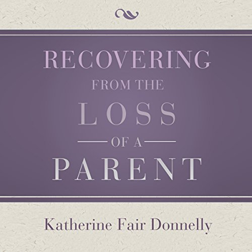 Recovering from the Loss of a Parent audiobook cover art
