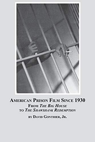 American Prison Film Since 1930: From the Big House to the Shawshank Redemption