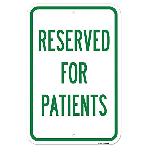 "Reserved for Patients | 12"" X 18"" Heavy-Gauge Aluminum Rust Proof Parking Sign 
