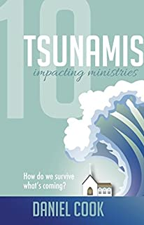 10 Tsunamis Impacting Ministries: How Do We Survive What's Coming