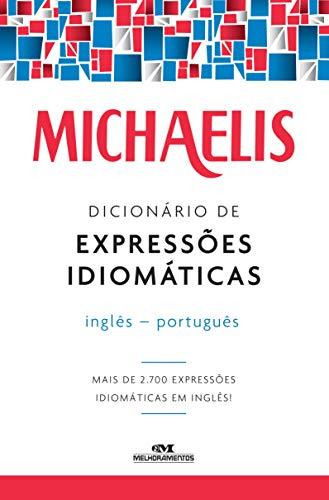 Michaelis dicionário de expressões idiomáticas – inglês-português