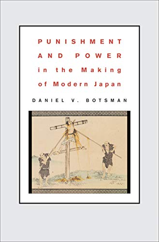Punishment and Power in the Making of Modern Japan (English Edition)