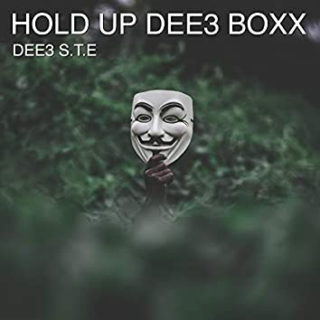 Hold up Dee3 Boxx