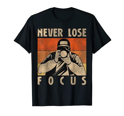 Never Lose Focus - Fotografo Fotografia Fotocamera Vintage Maglietta