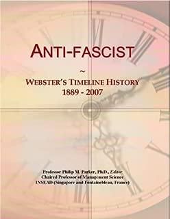 Anti-fascist: Webster's Timeline History, 1889 - 2007