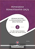 Hipnoza Giris Ve Uygulama; Hipnoz Egitimi 6 Dönem Eylül 2011 Ders Notlari - 2