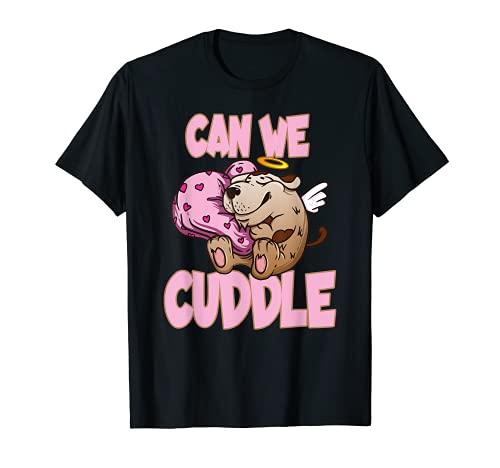 Can We Cuddle für einen Kuscheler Schmuser T-Shirt
