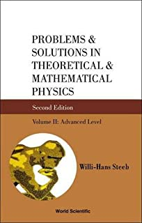 Problems And Solutions In Theoretical And Mathematical Physics - Volume Ii: Advanced Level