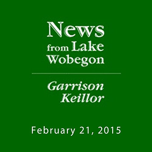 The News from Lake Wobegon from A Prairie Home Companion, February 21, 2015 cover art