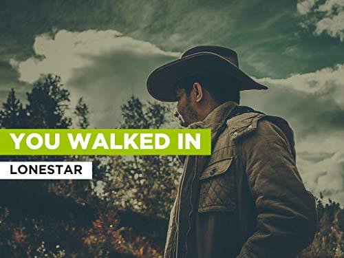 You Walked In al estilo de Lonestar