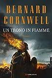 Un trono in fiamme: Le storie dei re sassoni (Italian Edition)