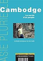 Cambodge. La survie d'un peuple. de Sophie Boisseau du Rocher