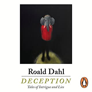 Deception                   By:                                                                                                                                 Roald Dahl                               Narrated by:                                                                                                                                 Andrew Scott,                                                                                        Derek Jacobi,                                                                                        Juliet Stevenson,                   and others                 Length: 8 hrs and 22 mins     3 ratings     Overall 4.7
