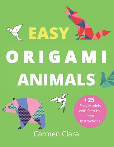 Easy Origami Animals: +25 Easy Models with Step-by-Step Instructions