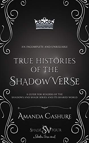 The True Histories: Of the ShadowVerse (Shadows and Shade Book 4)