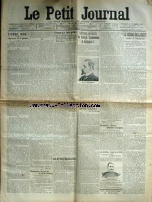 PETIT JOURNAL (LE) [No 16037] du 23/11/1906 - LE RESEAU DE L'OUEST - RACHAT OU CONVENTION - LETTRE OUVERTE DE HENRYK SIENKIEWICZ A GUILLAUME II - L'ASSURANCE ET LE CREDIT AGRICOLES - M. FERNAND DAVID - LES AFFAIRES MAROCAINES - LE GENERAL DUBOIS BLESSE - DANS LE SUD-ALGERIEN.