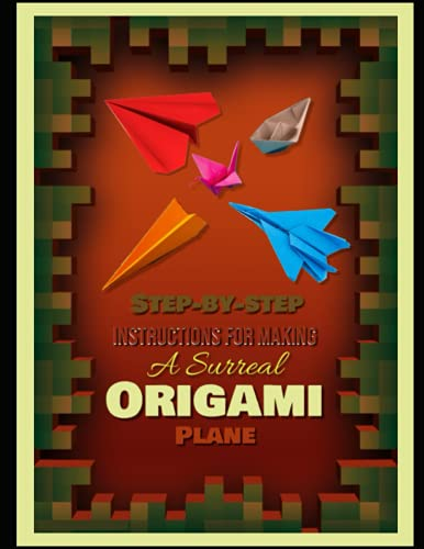 Step-by-step Instructions For Making A Surreal Origami Plane