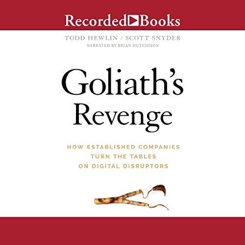 Goliath's Revenge     How Established Companies Turn the Tables on Digital Disruptors              Autor:                                                                                                                                 Todd Hewlin,                                                                                        Scott A. Snyder                               Sprecher:                                                                                                                                 Brian Hutchison                      Spieldauer: 7 Std. und 34 Min.     Noch nicht bewertet     Gesamt 0,0