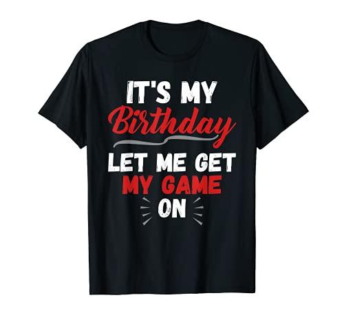 Cumpleaños de gamer - Es mi cumpleaños Déjame encender mi juego Camiseta