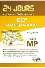 Mathématiques 24 Jours pour Préparer l'Oral du Concours CCP Filière MP Broché