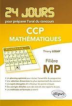 Mathématiques 24 Jours pour Préparer l'Oral du Concours CCP Filière MP