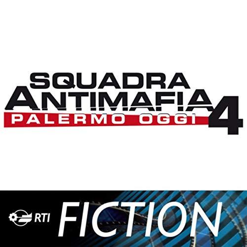 Squadra Antimafia 4 - Palermo oggi (Colonna sonora originale della serie TV)