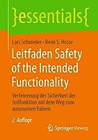 Leitfaden Safety of the Intended Functionality: Verfeinerung der Sicherheit der Sollfunktion auf dem Weg zum autonomen Fahren (essentials)