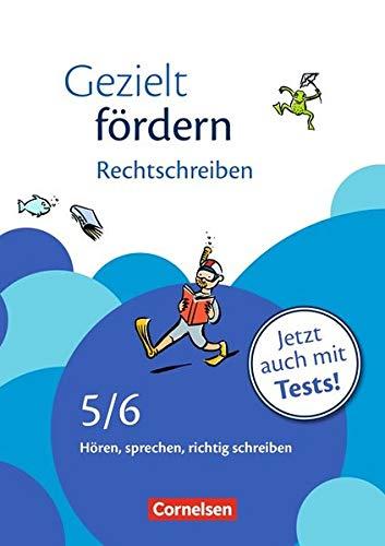 Gezielt fördern - Lern- und Übungshefte Deutsch: 5./6. Schuljahr - Rechtschreiben: Hören, sprechen, richtig schreiben. Arbeitsheft mit Lösungen und Tests