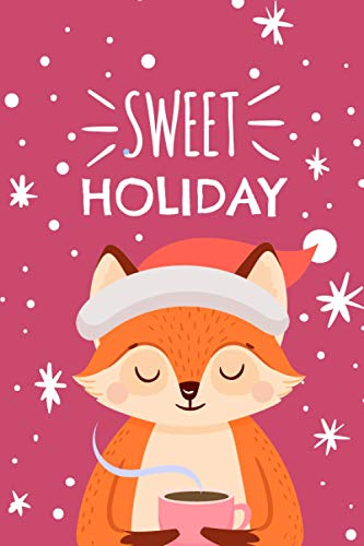 Sweet Holiday: Perfect Christmas Gift for Your Family, Your Friends, and Everyone | 6x9in page size, 110 pages, premium cover design, softcover, paper-back, matte finish