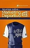 Apuntes sobre Marketing Deportivo
