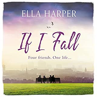 If I Fall                   By:                                                                                                                                 Ella Harper                               Narrated by:                                                                                                                                 Harriet Madeley                      Length: 7 hrs and 38 mins     Not rated yet     Overall 0.0