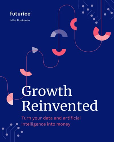Growth Reinvented: Turn your data and artificial intelligence into money