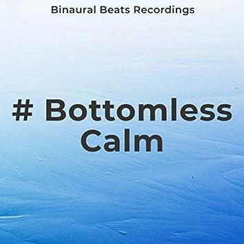# Bottomless Calm