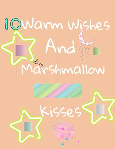 10 Warm Wishes And Marshmallow Kisses: Hot Chocolate Mug For Boys And Girls Age 10 Years Old - Art Sketchbook Sketchpad Activity Book For Kids To Draw ... | Sketchbook Gift ( 8.5 x 11-120 pages)