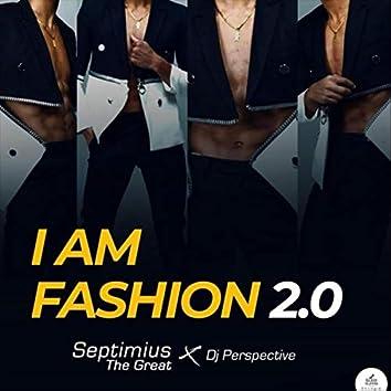 I Am Fashion 2.0 (feat. DJ Perspective)