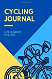 cycling journal, life is about cycling: lined notebook: Cycling gifts for cycling lovers , Cycling Notebook.