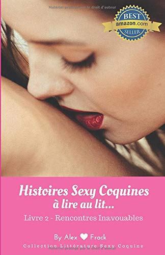 Histoires Sexy Coquines à Lire au Lit: Rencontres Inavouables   Recueil de nouvelles érotiques courtes & d'histoires de sexe torride pour elle et lui