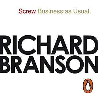 Screw Business as Usual                   By:                                                                                                                                 Richard Branson                               Narrated by:                                                                                                                                 Richard Branson                      Length: 2 hrs and 41 mins     4 ratings     Overall 5.0