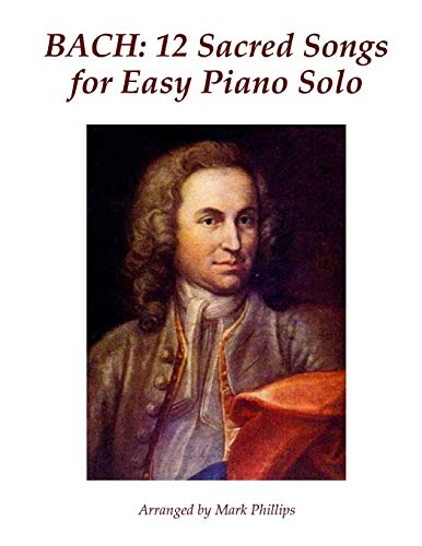 BACH: 12 Sacred Songs for Easy Piano Solo