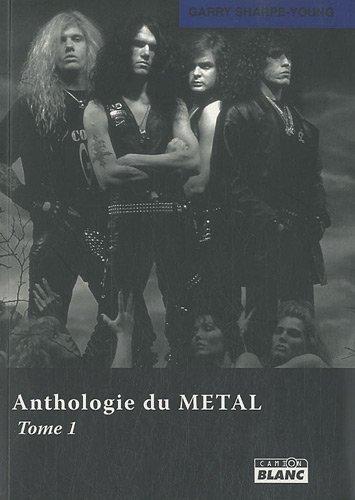 ANTHOLOGIE DU METAL Tome 1