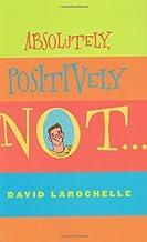 Absolutely Positively Not (Sid Fleischman Humor Award)