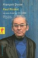 Paul Ricoeur, les sens d'une vie 1913-2005