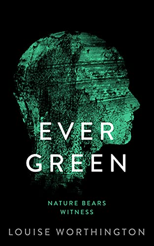 EVER GREEN: NATURE BEARS WITNESS (Glass Minds Series Book 2) (English Edition)