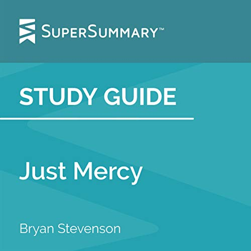 Study Guide: Just Mercy by Bryan Stevenson Audiobook By SuperSummary cover art